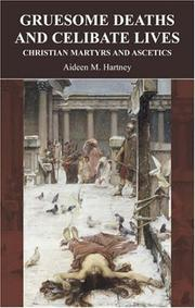 Cover of: Gruesome Deaths And Celibate Lives | Aideen M. Hartney