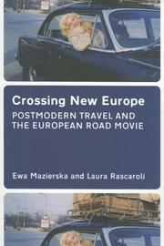 Cover of: CROSSING NEW EUROPE: POSTMODERN TRAVEL AND THE EUROPEAN ROAD MOVIE