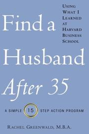 Cover of: Find a Husband After 35 Using What I Learned at Harvard Business School: a simple 15-step action program.