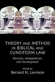 Cover of: Theory and Method in Biblical and Cuneiform Law | Bernard, M. Levinson
