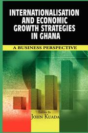 Cover of: Internationalisation and economic Growth Strategies in Ghana