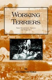 Cover of: Working Terriers - Their Management, Training and Work, Etc. | J.C. BRISTOW-NOBLE