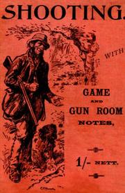 Cover of: Shooting With Game and Gun Room Notes (History of Shooting Series - Shotguns) (History of Shooting Series - Shotguns) |