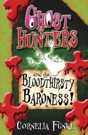Cover of: Ghosthunters and the Bloodthirsty Baroness! (Ghosthunters)