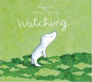 Cover of: Watching (Contemporary Picture Books from Europe) | Suzy Chic