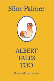 Cover of: Albert Tales Too | Slim Palmer