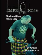 Cover of: Impressions. Blacksmithing made easy (Impressions) | Grover, Richardson Jr
