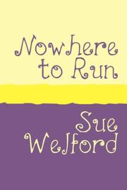 Cover of: NOWHERE TO RUN | Sue, Welford