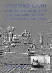 Cover of: PANZERSCHLACHT: armoured operations on the Hungarian Plains September-November, 1944
