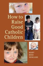 Cover of: How to raise good Catholic children