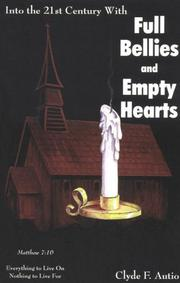 Cover of: Full Bellies and Empty Hearts | Clyde F Autio