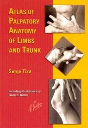 Cover of: Atlas of Palpatory Anatomy of Limbs and Trunk (Netter Basic Science) | Serge Tixa