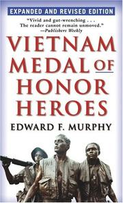 Vietnam Medal of Honor heroes by Murphy, Edward F.