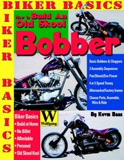 Cover of: How To Build An Old Skool Bobber (Biker Basics) | Kevin Baas