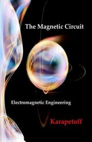 Cover of: The Magnetic Circuit - Electromagnetic Engineering | V. Karapetoff