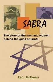 Cover of: Sabra - The Story of the Men and Women behind the guns of Israel | Ted Berkman