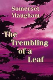 The Trembling of a Leaf by W. Somerset Maugham