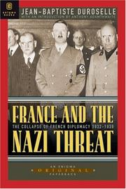 Cover of: France and the Nazi Threat 1932-1939 | Jean-Baptiste Duroselle