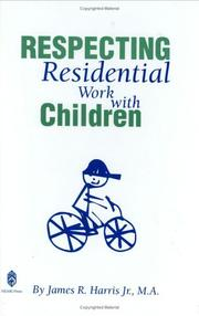 Cover of: Respecting Residential Work with Children | James R. Harris Jr.