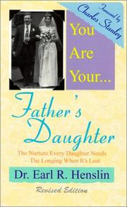 Cover of: You are your father's daughter: the nurture every daughter needs--the longing when it's lost