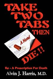Cover of: Take Two Tabs Then Die | Alvin, J Harris