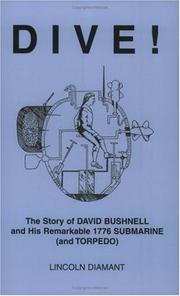 Cover of: DIVE! The Story of David Bushnell and His Remarkable 1776 Submarine (and Torpedo)