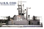 Cover of: USS Cod WWII Submarine Memorial Photo Museum Guide | Randall S. Shoker