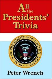 Cover of: All the presidents' trivia