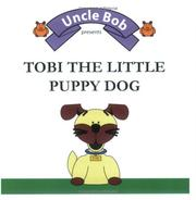Cover of: Tobi The Little Puppy Dog (Uncle Bob) | Uncle Bob