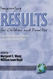 Cover of: Improving Results for Children and Families : Linking Collaborative Services with School Reform Efforts (Research in Educational Policy: Local, National and Global Perspectives) | Margaret Wang
