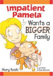 Cover of: Impatient Pamela Wants a Bigger Family | Mary Koski