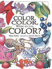 Cover of: Color, Color, Where Are You, Color? | Mary Koski
