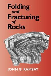 Folding and fracturing of rocks by John G. Ramsay