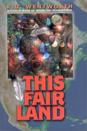 Cover of: This Fair Land | K. D. Wentworth