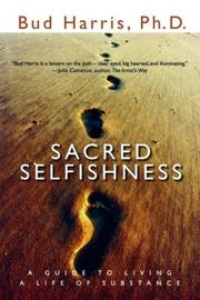 Cover of: Sacred Selfishness | Bud Harris