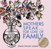 Cover of: Mothers Speak...for Love of Family | Rosalie Gaziano
