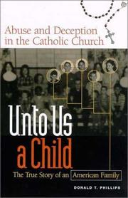 Cover of: Unto Us a Child: Abuse and Deception in the Catholic Church