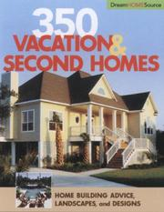 Cover of: 350 Vacation and Second Homes (Dream Home Source) (Dream Home Source) (Dream Home Source)