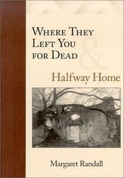 Cover of: Where they left you for dead: Halfway home
