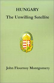 Cover of: Hungary, the Unwilling Satellite