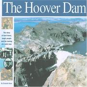 Cover of: Hoover Dam: The Story of Hard Times, Tough People and The Taming of a Wild River (Wonders of the World Book)
