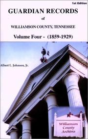 Cover of: Guardian Records of Williamson County, Tennessee 1859-1929 (Guardian Records of Williamson County, Tennessee)