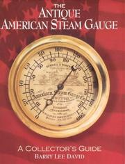 Cover of: The Antique American Steam Gauge | Barry Lee David
