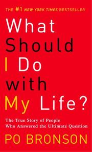 Cover of: What Should I Do with My Life?: The True Story of People Who Answered the Ultimate Question