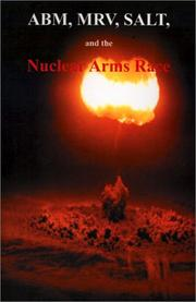 Cover of: Abm, Mrv, Salt, and the Nuclear Arms Race | Government Reprints Press