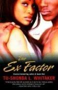 Cover of: The Ex Factor | Tu-Shonda Whitaker