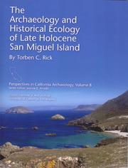 Cover of: The Archaeology and Historical Ecology of Late Holocene San Miguel Island | Torben C. Rick