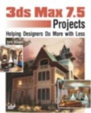Cover of: 3ds max 7.5 Projects | Boris Kulagin