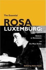 Cover of: The essential Rosa Luxemburg: Reform or revolution & The mass strike