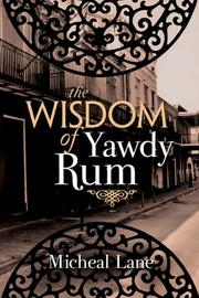 Cover of: The Wisdom of Yawdy Rum | Micheal Lane